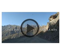 Il nuovo documentario MarcoPolo - Geni e sapori lungo la Via della Seta.